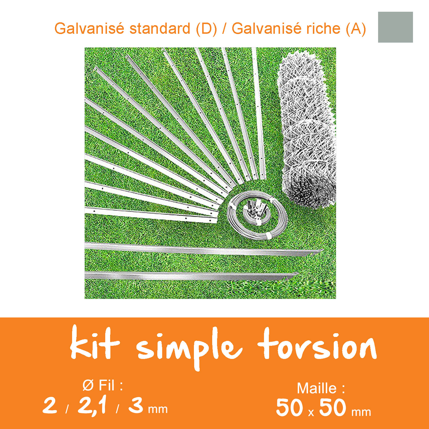 Kit grillage simple torsion 50 x 50 mm - Ø 2 / 2,1 / 3 mm - Lg. 25 m Galvanisé